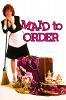 Горничная по вызову (Maid to Order)