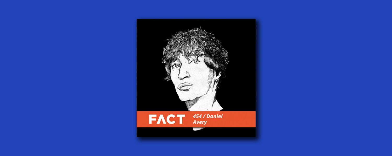 Дэниел Эйвери «Fact Mix 454»