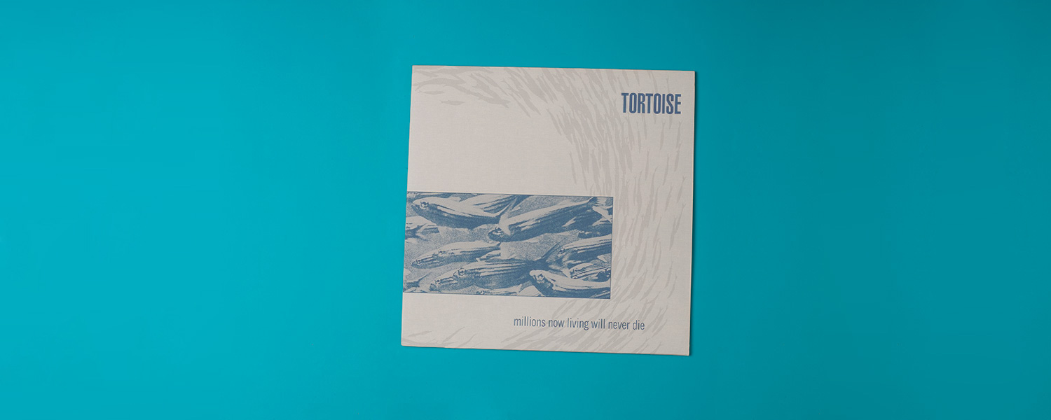 Tortoise «Millions Now Living Will Never Die» (1996)