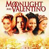 Лунный свет и Валентино (Moonlight and Valentino)