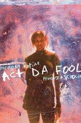 Постер Act Da Fool