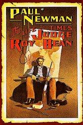 Постер Жизнь и времена судьи Роя Бина