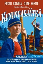 Король лесосплава / Kuningasjätkä