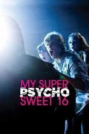 Уже можно. Но очень страшно! / My Super Psycho Sweet 16