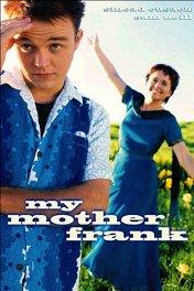 Моя мама Фрэнк / My Mother Frank