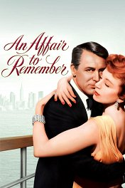 Незабываемая любовь / An Affair to Remember