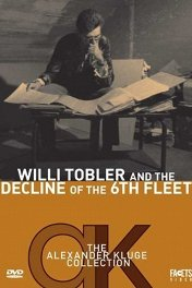 Вилли Тоблер и гибель шестого флота / Willi Tobler und der Untergang der 6. Flotte
