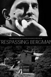 Вторжение к Бергману / Trespassing Bergman