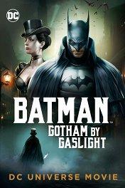 Бэтмен: Готэм в газовом свете / Batman: Gotham by Gaslight