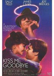 Постер Поцелуй меня на прощанье