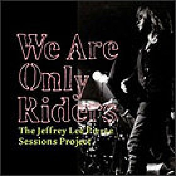 We Are Only Riders: The Jeffrey Lee Pierce Sessions