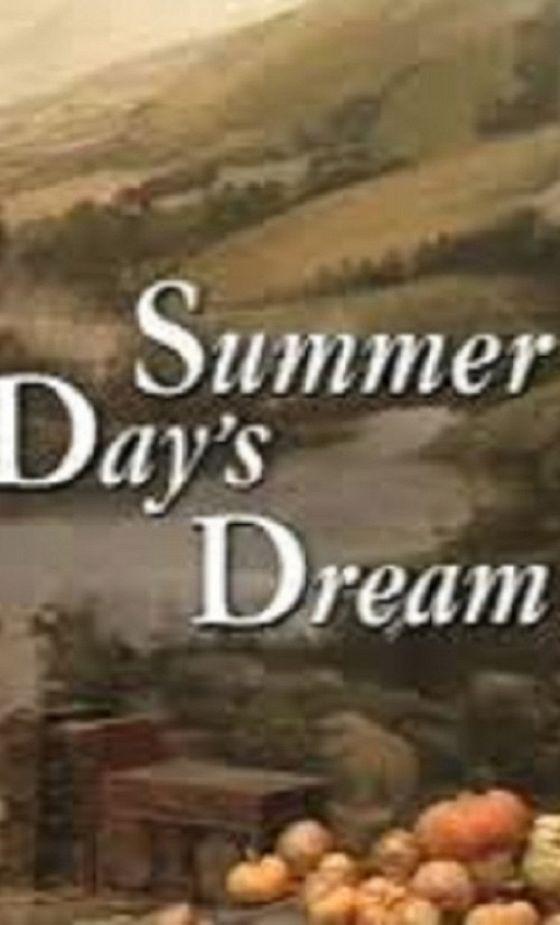 Сон в летний день (A Summer Day's Dream)