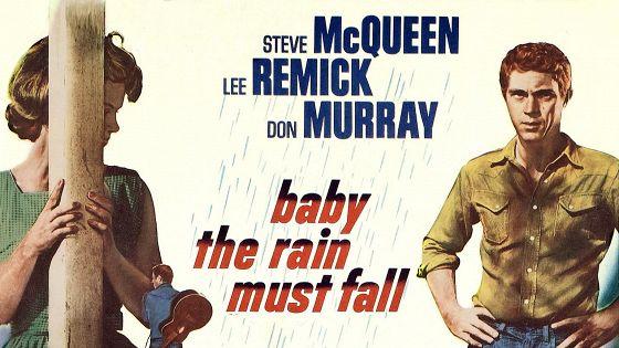 Малыш, дождь должен пойти (Baby the Rain Must Fall)