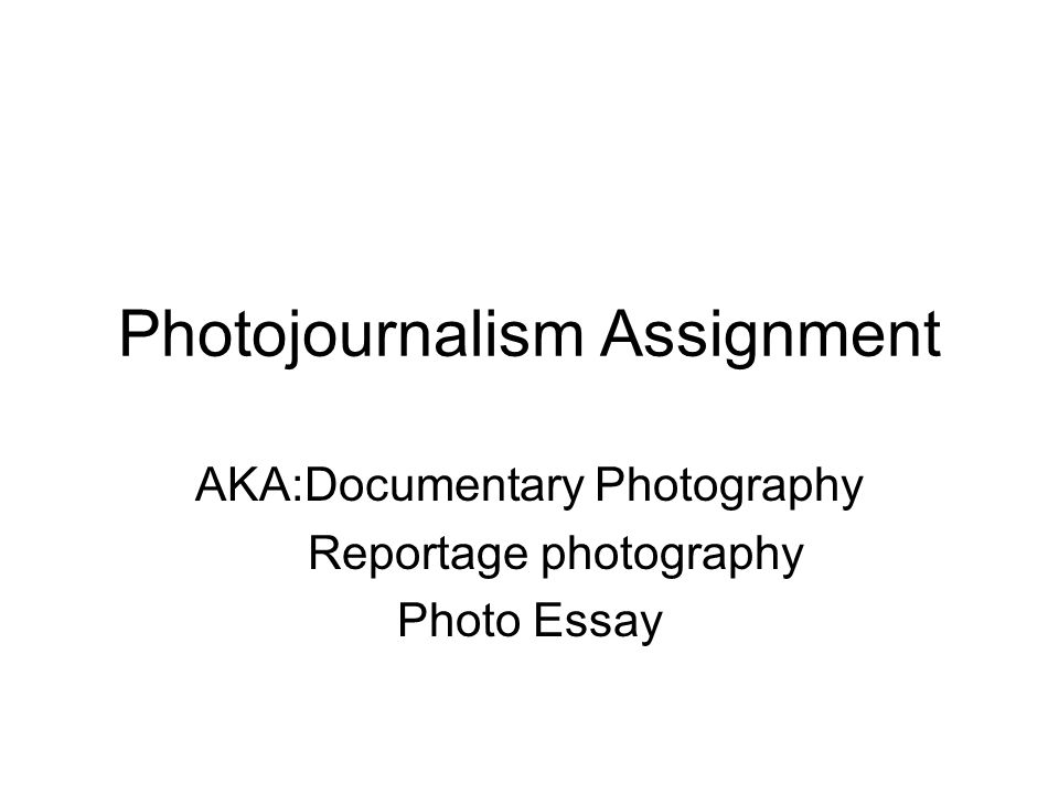 Buy photojournalism assignment ideas