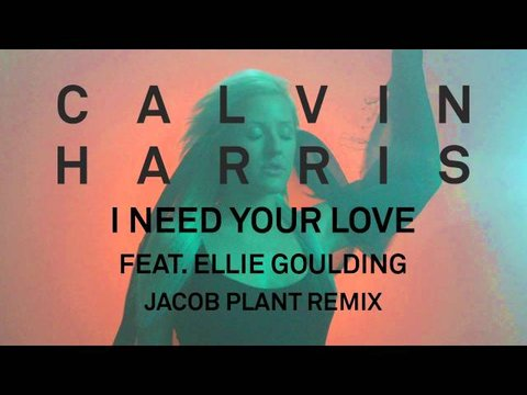 Calvin Harris feat Ellie Goulding — I Need Your Love