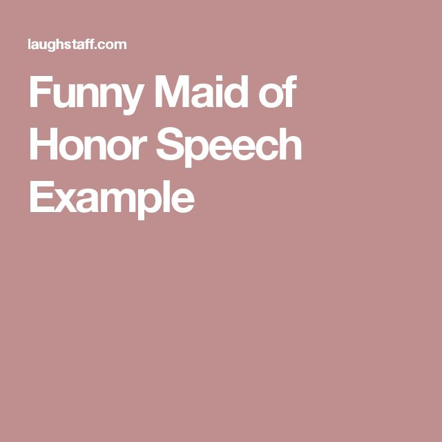 Writing a maid of honor speech funny